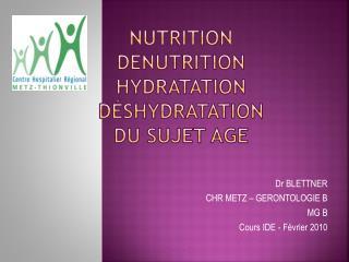 NUTRITION DENUTRITION hydratation d�shydratation DU SUJET AGE