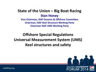 State of the Union – Big Boat Racing Stan Honey Vice-Chairman, ISAF Oceanic & Offshore Committee
