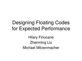 Designing Floating Codes for Expected Performance