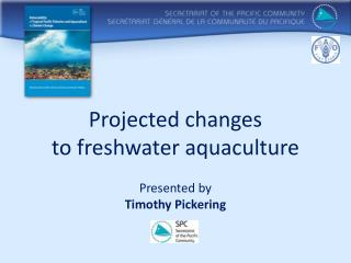 Projected changes  to freshwater aquaculture