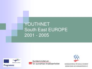 YOUTHNET  South East EUROPE 2001 - 2005