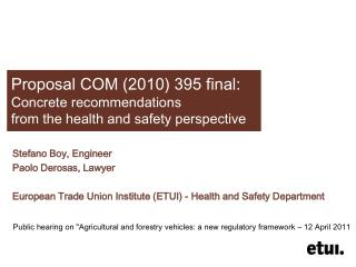 Proposal COM (2010) 395 final : Concrete recommendations from the health and safety perspective