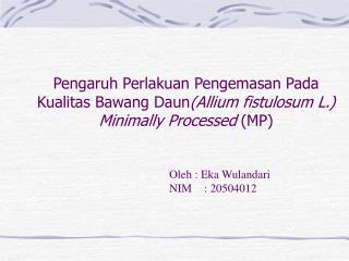 Oleh : Eka Wulandari NIM: 20504012