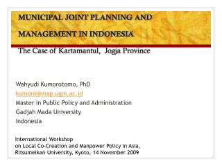 MUNICIPAL JOINT PLANNING AND  MANAGEMENT IN INDONESIA The Case of Kartamantul,  Jogja Province