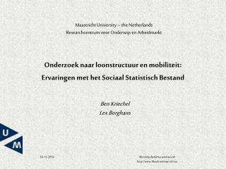 Onderzoek naar loonstructuur en mobiliteit:  Ervaringen met het Sociaal Statistisch Bestand