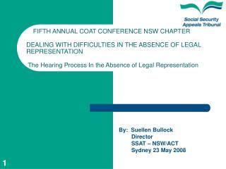By:  Suellen Bullock         Director         SSAT – NSW/ACT         Sydney 23 May 2008