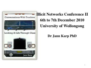 Illicit Networks Conference II 6th to 7th December 2010  University of Wollongong Dr Jann Karp PhD