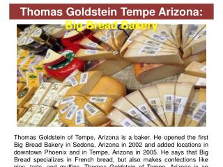 Thomas Goldstein Tempe Arizona - Big Bread Bakery