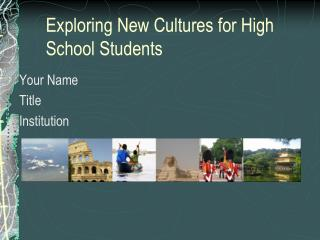 Exploring New Cultures for High School Students