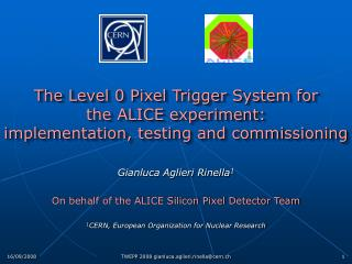 Gianluca Aglieri Rinella 1 On behalf of the ALICE Silicon Pixel Detector Team