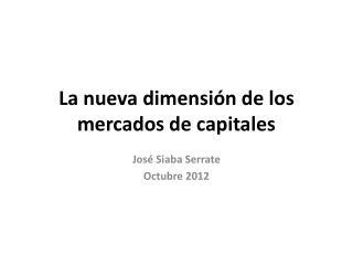 La nueva dimensión de los mercados de capitales