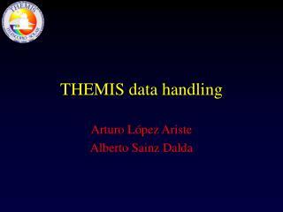 THEMIS data handling