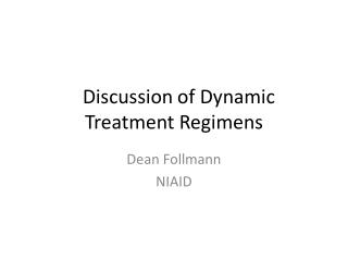 Discussion of Dynamic Treatment Regimens