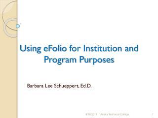 Using  eFolio  for Institution and Program Purposes