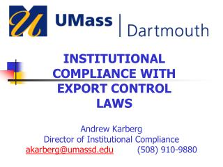 INSTITUTIONAL COMPLIANCE WITH EXPORT CONTROL LAWS