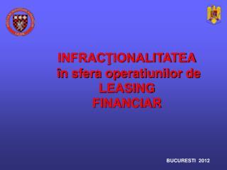 INFRAC ŢIONALIT ATEA î n sfera operatiunilor de LEASING FINANCIAR