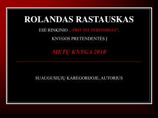 ROLANDO RASTAUSKO skaitymo perfomansas