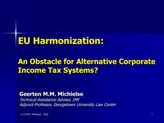 EU Harmonization: An Obstacle for Alternative Corporate Income Tax Systems?