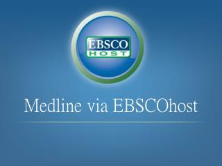 Medline via EBSCOhost