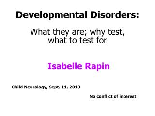 Developmental Disorders: What they are; why test,  what to test for