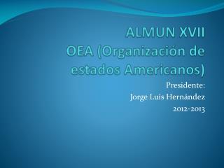 ALMUN XVII OEA (Organización de estados Americanos)