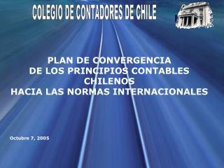 PLAN DE CONVERGENCIA DE LOS PRINCIPIOS CONTABLES CHILENOS  HACIA  LAS NORMAS INTERNACIONALES