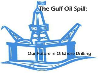 The Gulf Oil Spill: