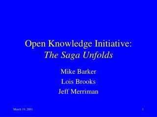 Open Knowledge Initiative:  The Saga Unfolds