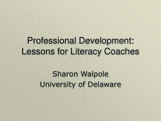Professional Development: Lessons for Literacy Coaches