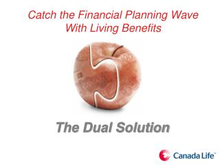 Catch the Financial Planning Wave With Living Benefits