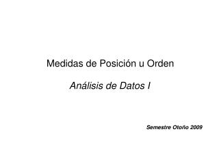 Medidas de Posición u Orden