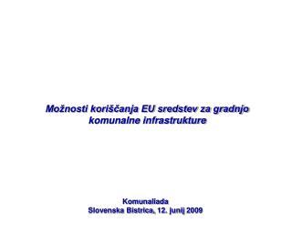 Možnosti koriščanja EU sredstev za gradnjo komunalne infrastrukture
