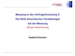 Messung in der Umfrageforschung II:                           Die Rolle theoretischer Vorstellungen