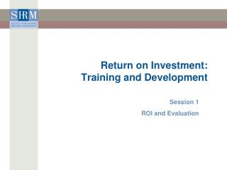 Return on Investment: Training and Development