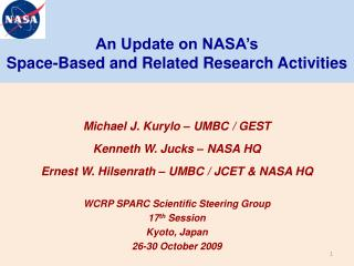 An Update on NASA's Space-Based and Related Research Activities