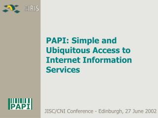 PAPI: Simple and Ubiquitous Access to Internet Information Services