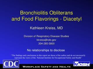 Bronchiolitis Obliterans  and Food Flavorings - Diacetyl