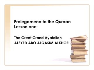Prolegomena to the Quraan Lesson one