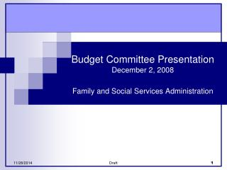 Budget Committee Presentation December 2, 2008 Family and Social Services Administration