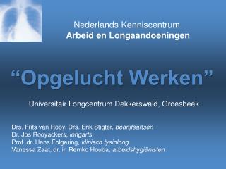 Nederlands Kenniscentrum  Arbeid en Longaandoeningen