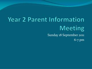 Year 2 Parent Information Meeting