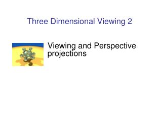 Three Dimensional Viewing 2