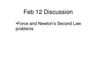 Feb 12 Discussion