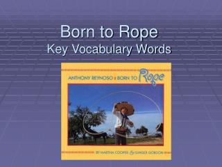 Born to Rope Key Vocabulary Words