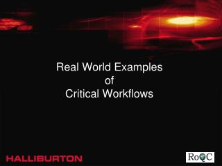 Real World Examples  of  Critical Workflows