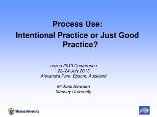 Process Use:  Intentional Practice or Just Good Practice?