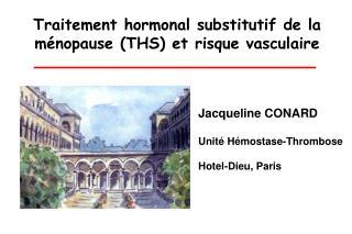 Traitement hormonal substitutif de la ménopause (THS) et risque vasculaire