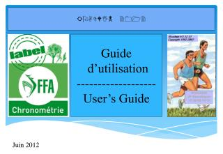 Guide  d'utilisation ------------------- User's Guide