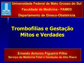 Trombofilias e Gestação Mitos e Verdades