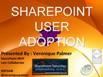 Presented By : Veronique Palmer SharePoint MVP Lets Collaborate  SPSJHB veroniquepalmer